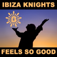 Ibiza Knights - feels-so-good