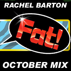 Rachel Barton October DJ Mix for The Fat! Club