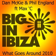 1268WBII_Dan Mckie & Phil England Ft Max'C - What goes around 2010