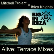1036WBII_Mitchell & Ibiza Knights - Alive_Terrace mix