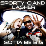1398WBII Sporty-O & Lasher - Gotta Be Big