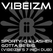1564WBII Sporty-O & Lasher - Gotta Be Big (Vibeizm)