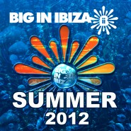 Big In Ibiza Summer 2012